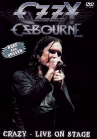 Cover Ozzy Osbourne - Crazy - Live On Stage [DVD]